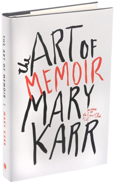 mary karr the art of memoir